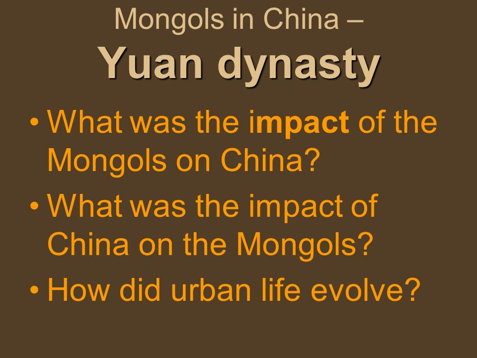 Mongols in China – Yuan dynasty