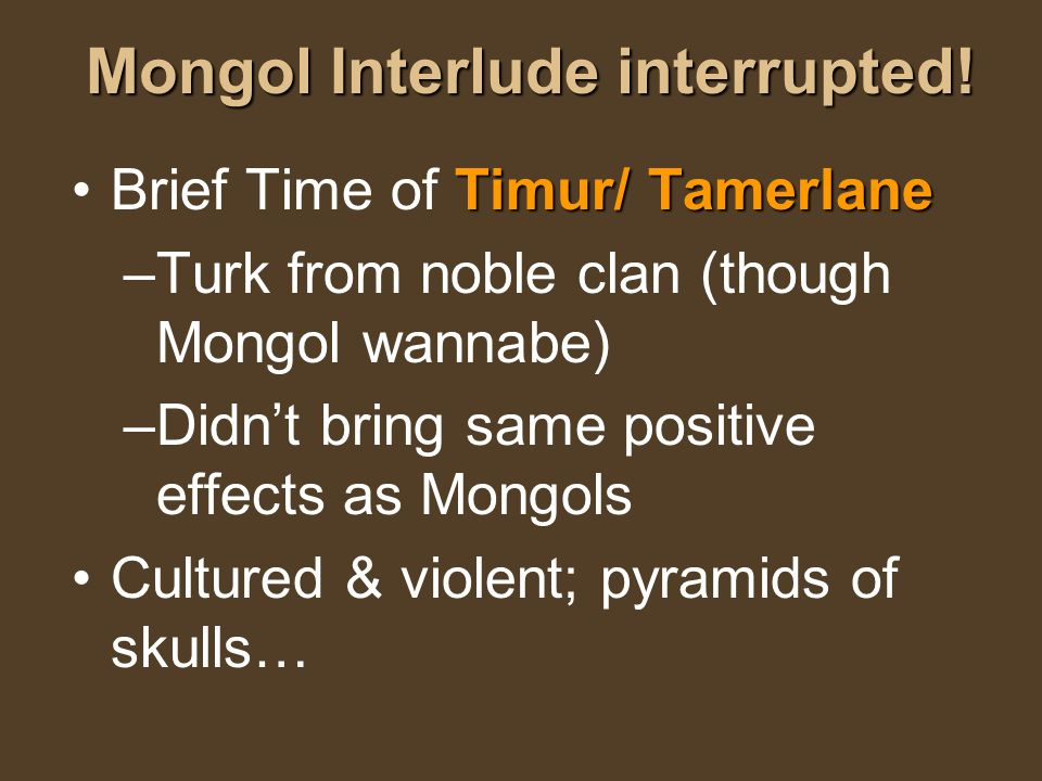 Mongol Interlude interrupted!
