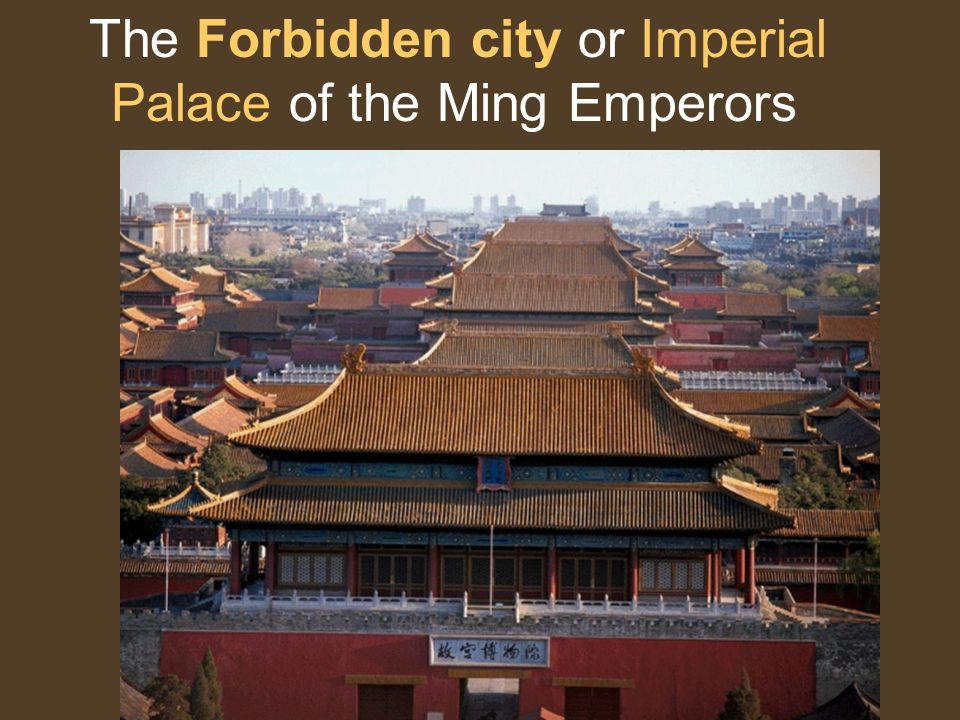 The Forbidden city or Imperial Palace of the Ming Emperors
