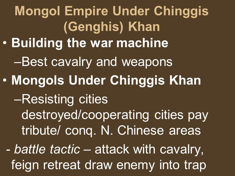 Mongol Empire Under Chinggis (Genghis) Khan