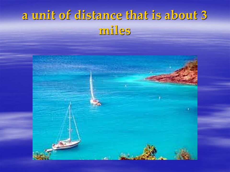 a unit of distance that is about 3 miles