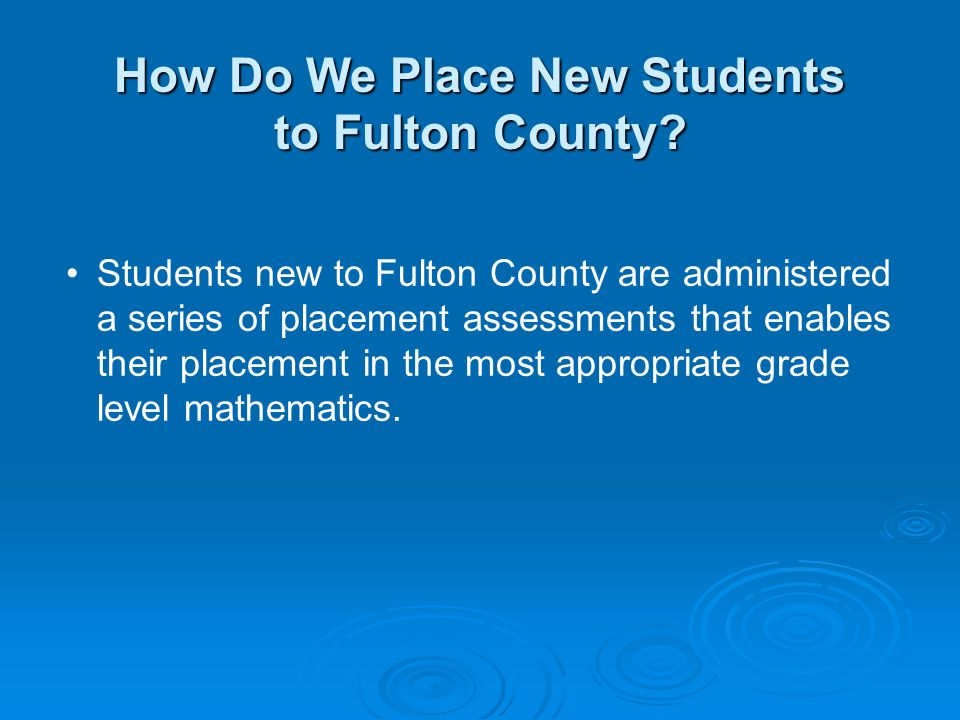 How Do We Place New Students to Fulton County
