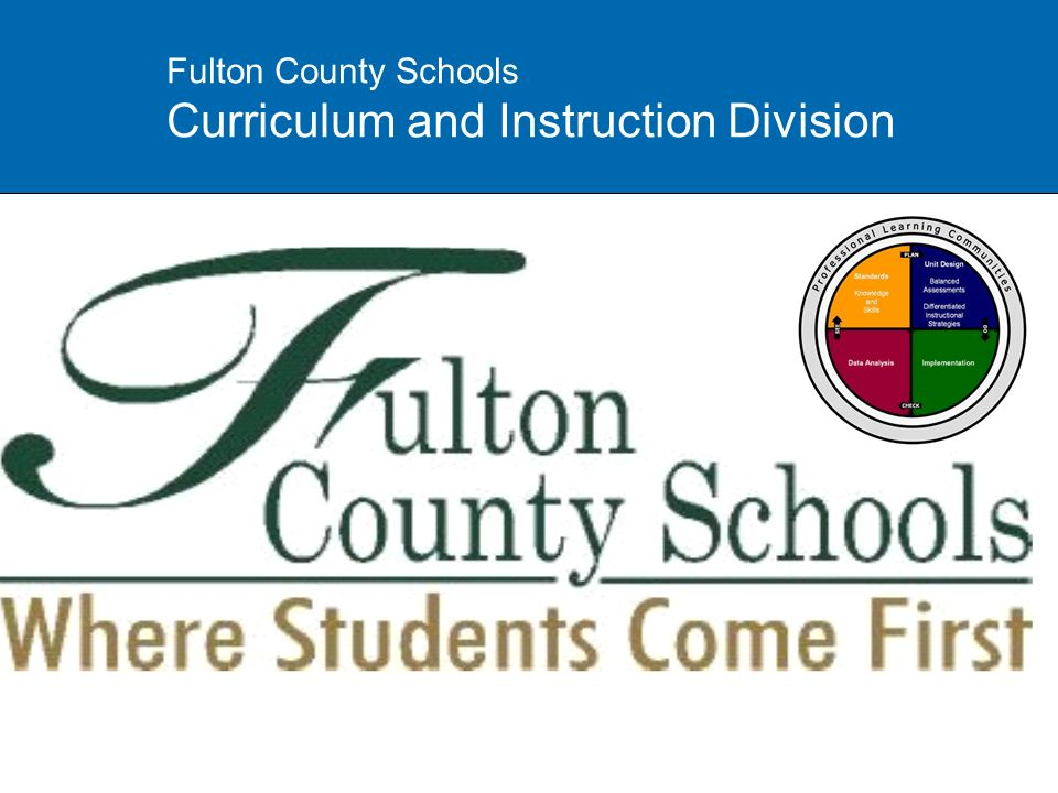 Fulton County Schools Curriculum and Instruction Division