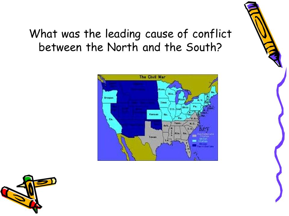 What was the leading cause of conflict between the North and the South