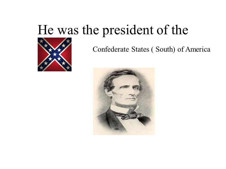 He was the president of the