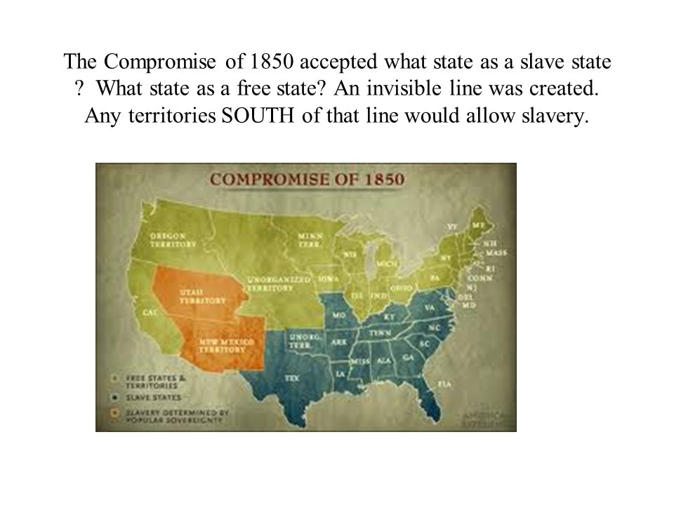 The Compromise of 1850 accepted what state as a slave state