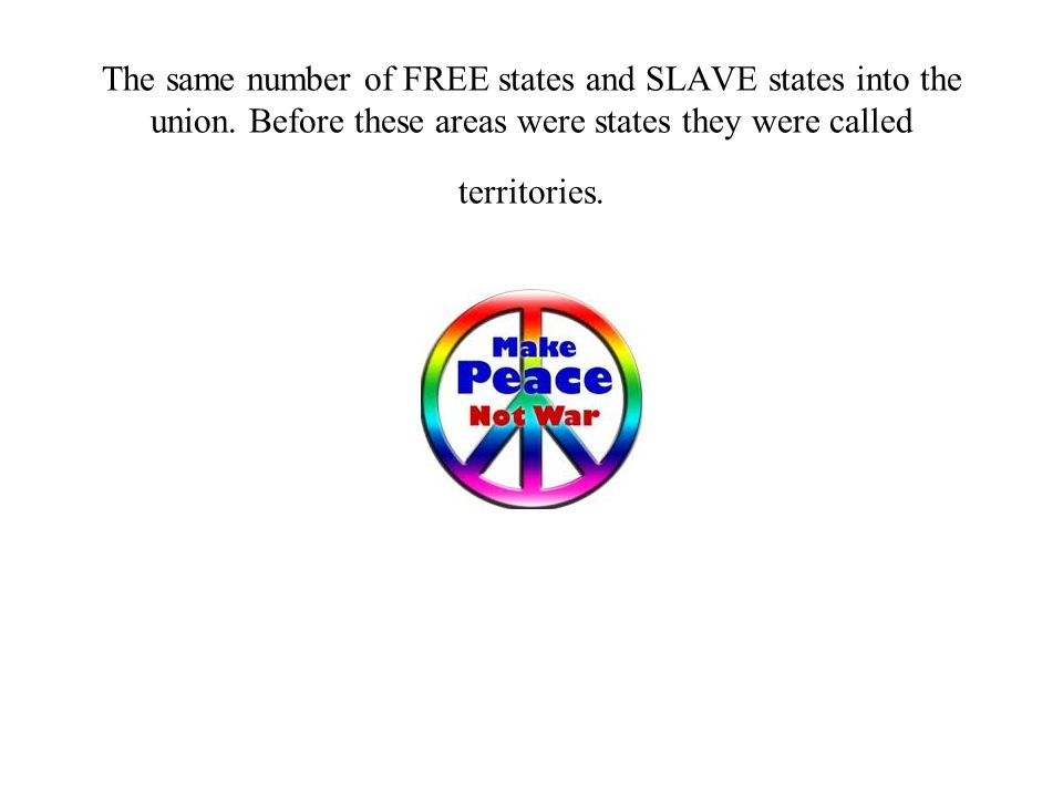 The same number of FREE states and SLAVE states into the union