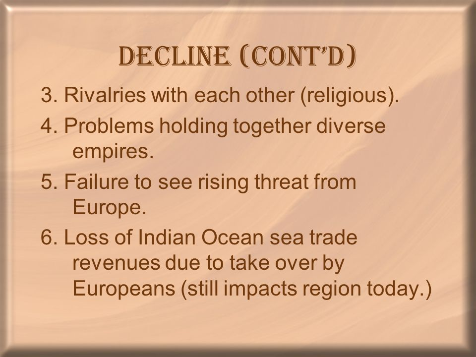 Decline (cont'd) 3. Rivalries with each other (religious).