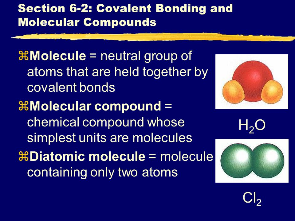 Section 6-2: Covalent Bonding and Molecular Compounds