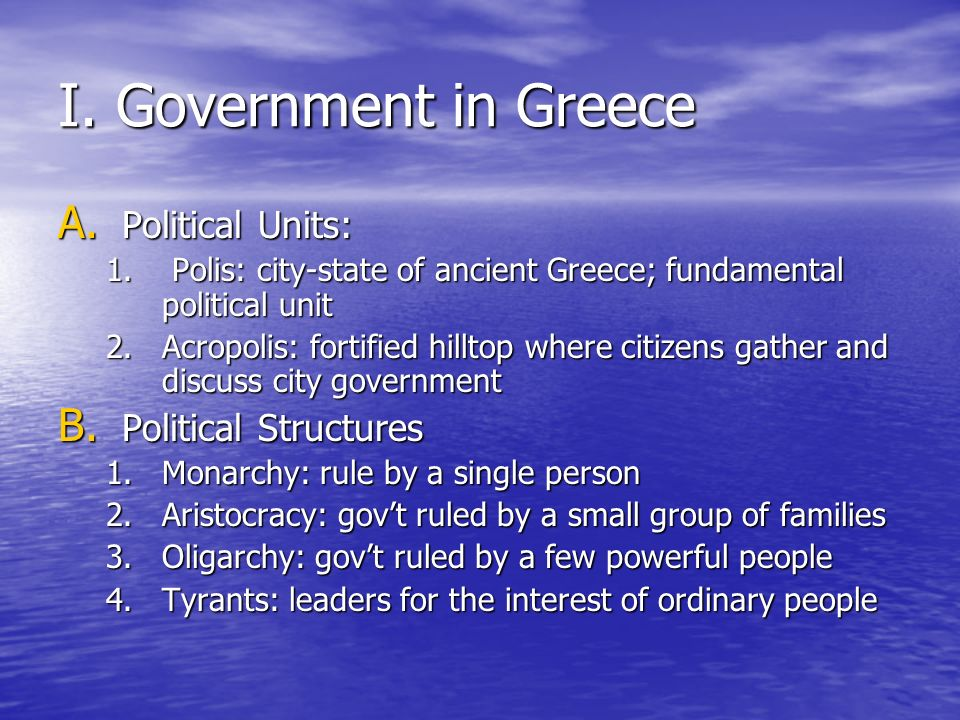 I. Government in Greece Political Units: Political Structures