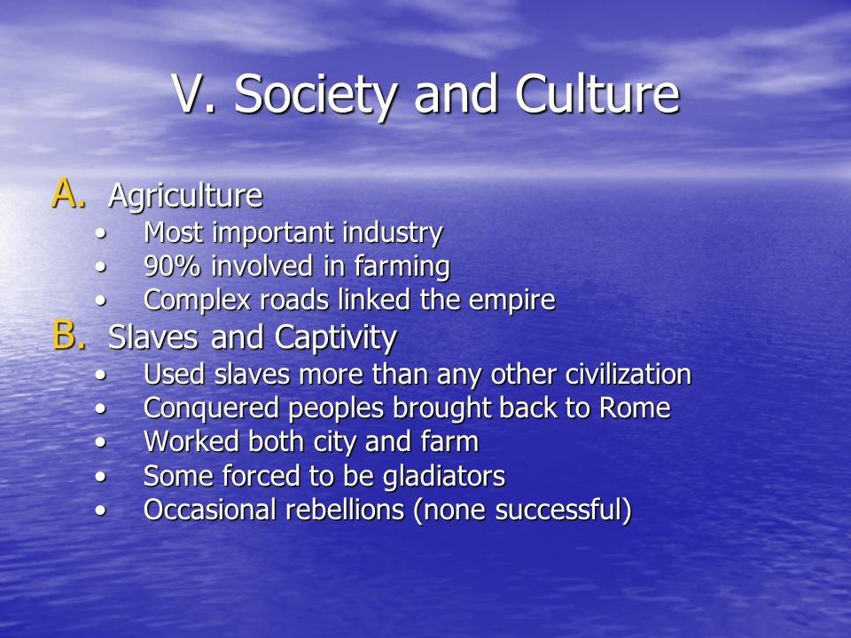 V. Society and Culture Agriculture Slaves and Captivity