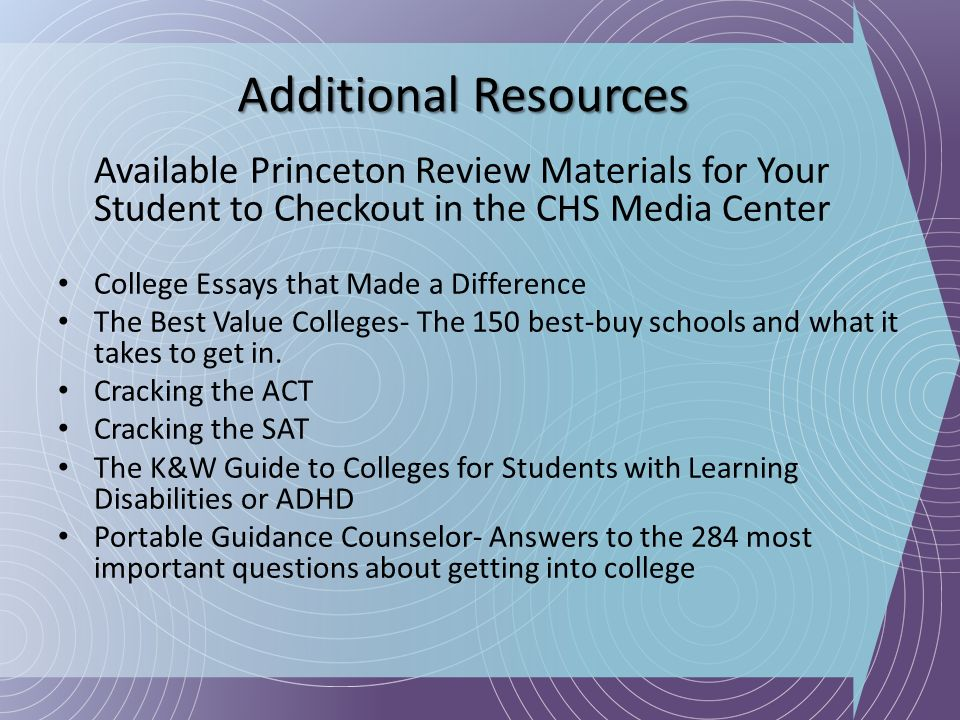 Additional Resources Available Princeton Review Materials for Your Student to Checkout in the CHS Media Center.