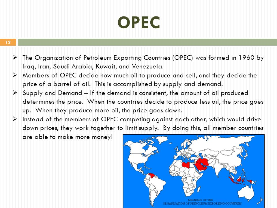 OPEC The Organization of Petroleum Exporting Countries (OPEC) was formed in 1960 by Iraq, Iran, Saudi Arabia, Kuwait, and Venezuela.