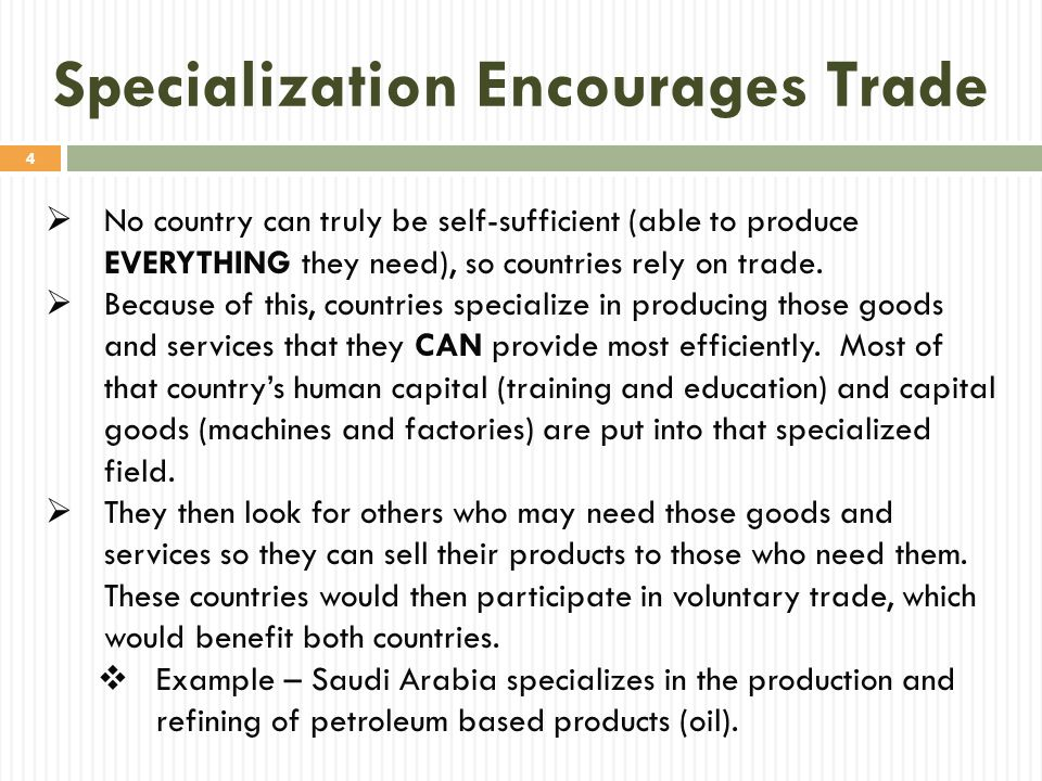 Specialization Encourages Trade