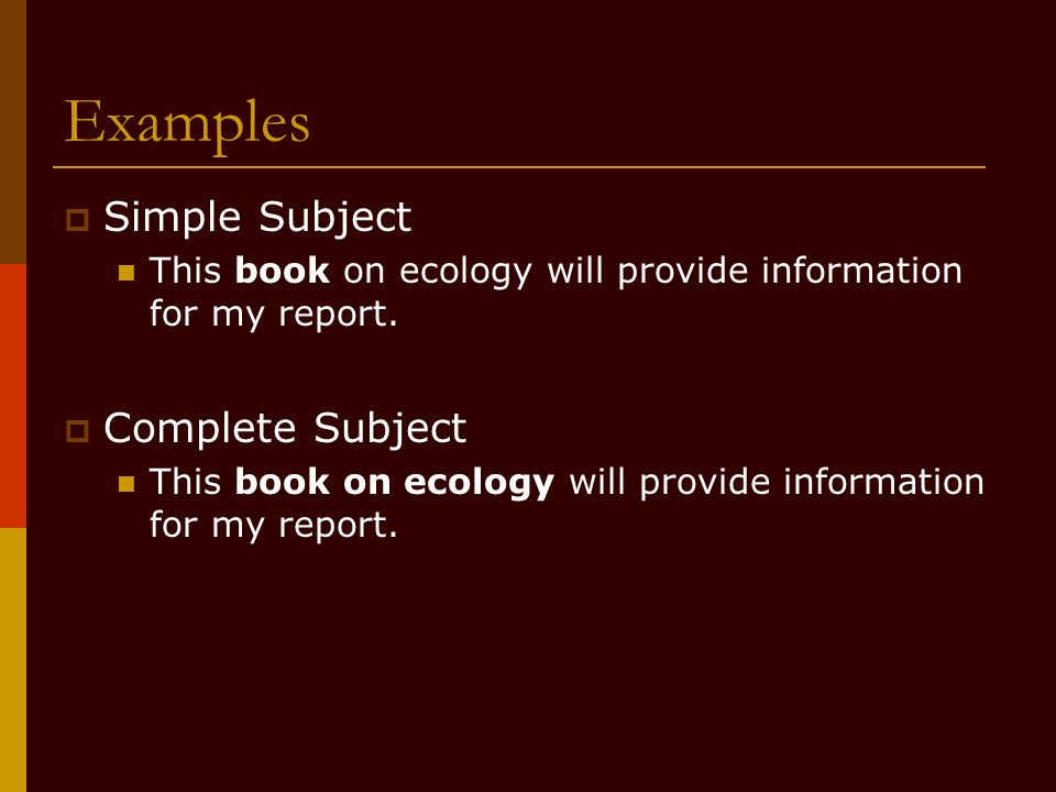 Examples Simple Subject Complete Subject