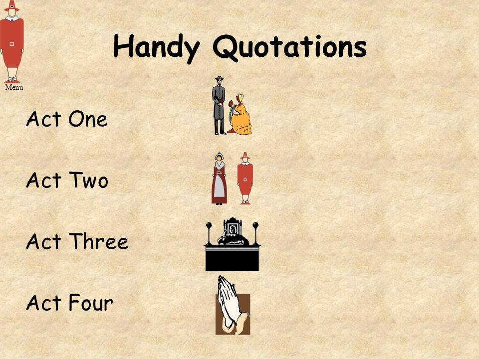 Handy Quotations Menu Act One Act Two Act Three Act Four