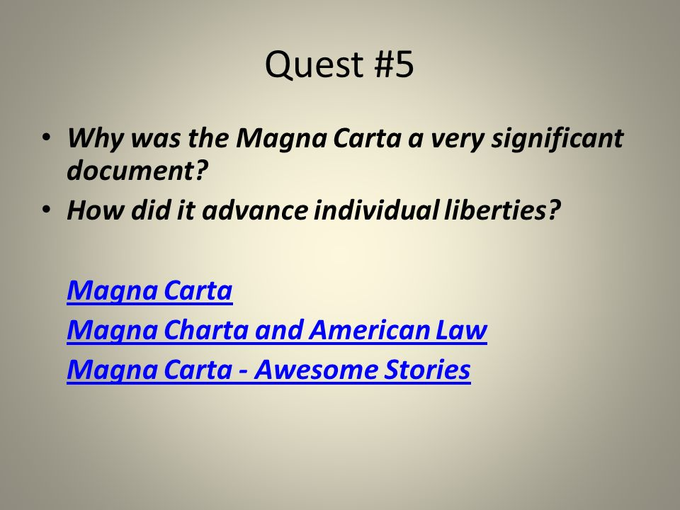 Quest #5 Why was the Magna Carta a very significant document