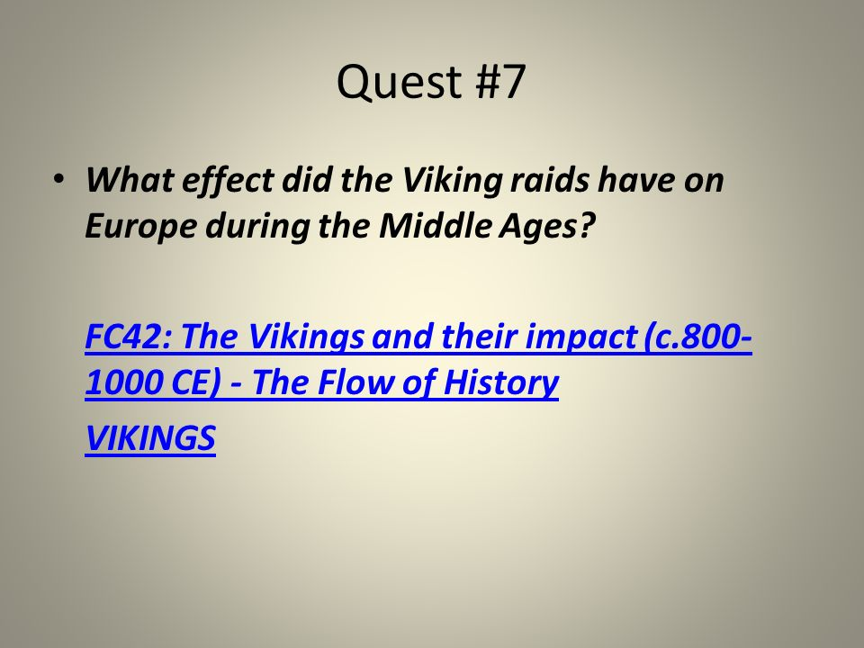 Quest #7 What effect did the Viking raids have on Europe during the Middle Ages