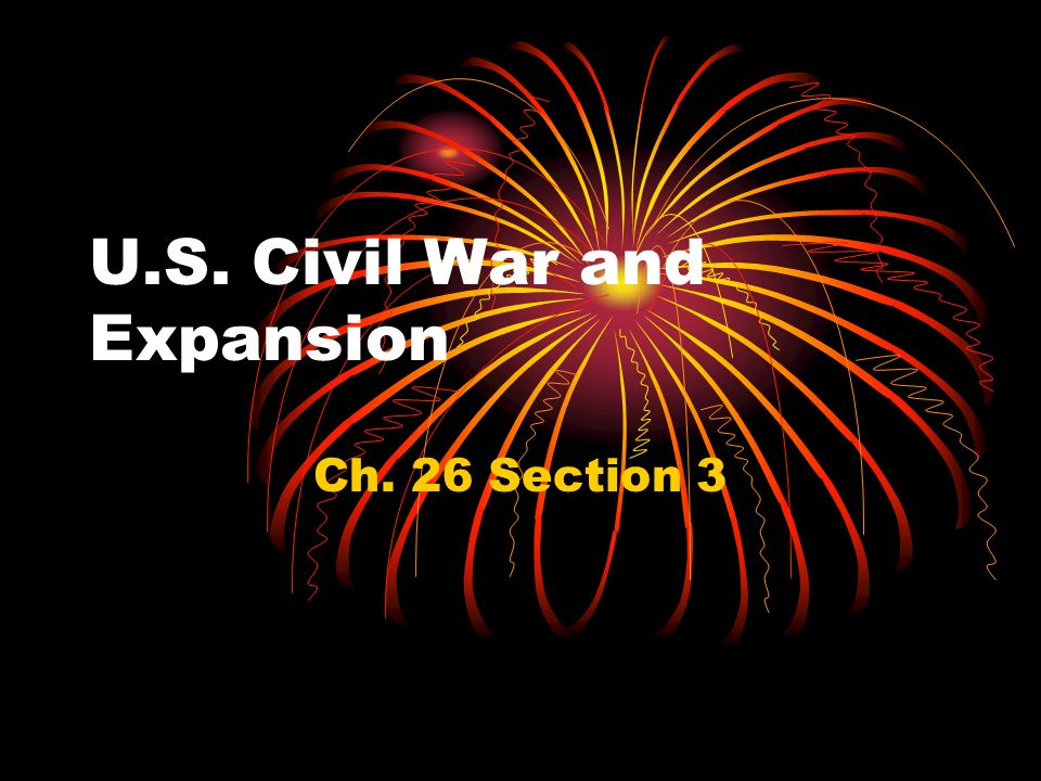 U.S. Civil War and Expansion