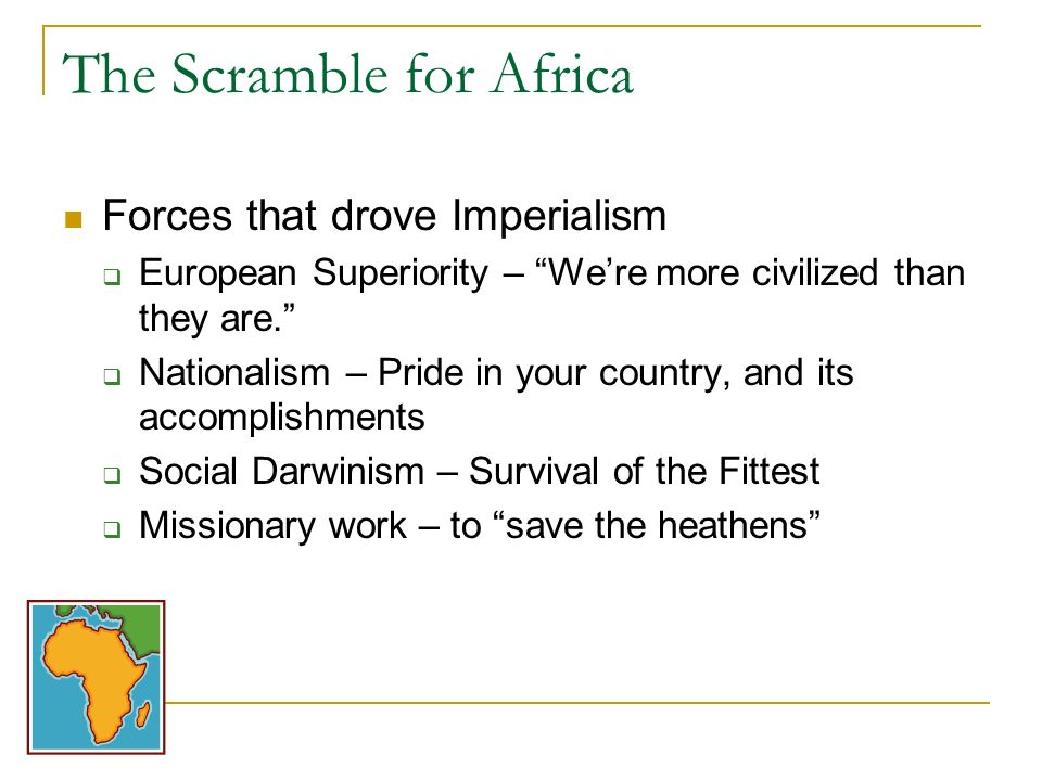 forces that drove european imperialism European revolutions and revolts from 1815-1832  effects of imperialism in africa  causes of the first industrial revolution:.
