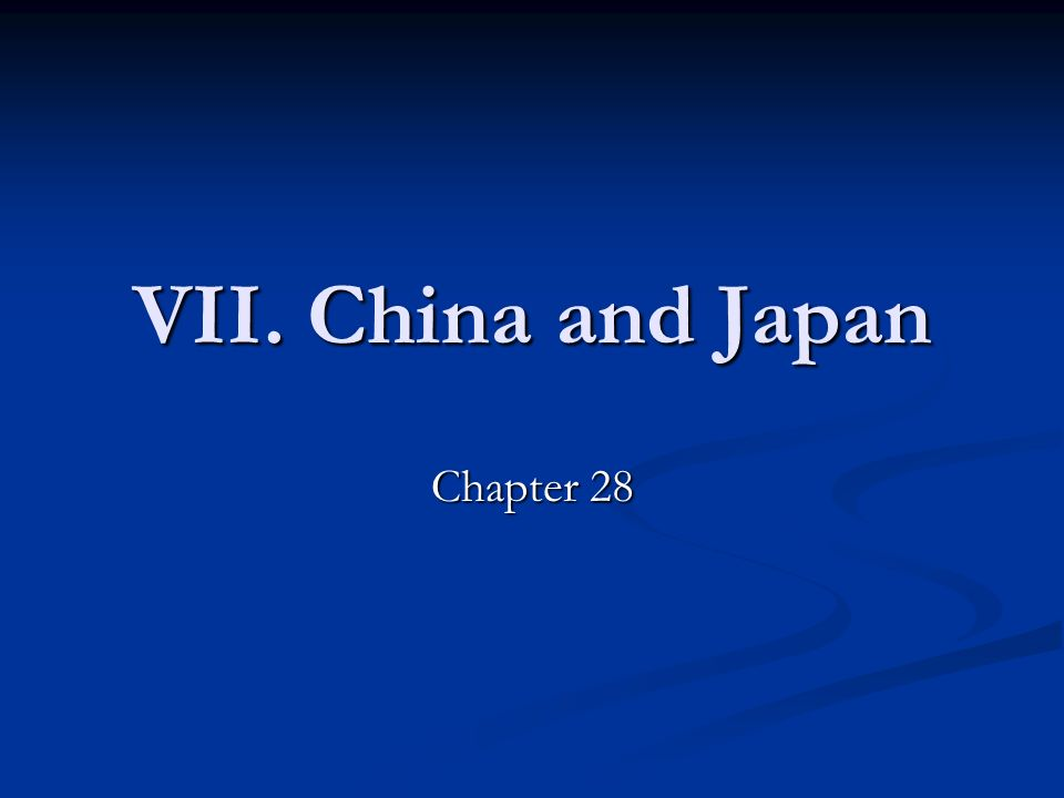 VII. China and Japan Chapter 28