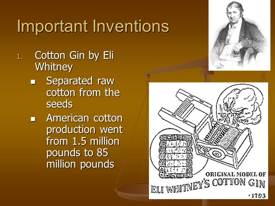 Important Inventions Cotton Gin by Eli Whitney