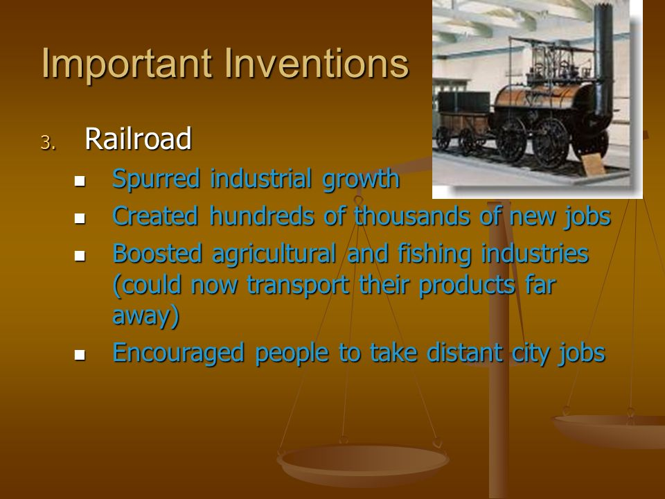 Important Inventions Railroad Spurred industrial growth