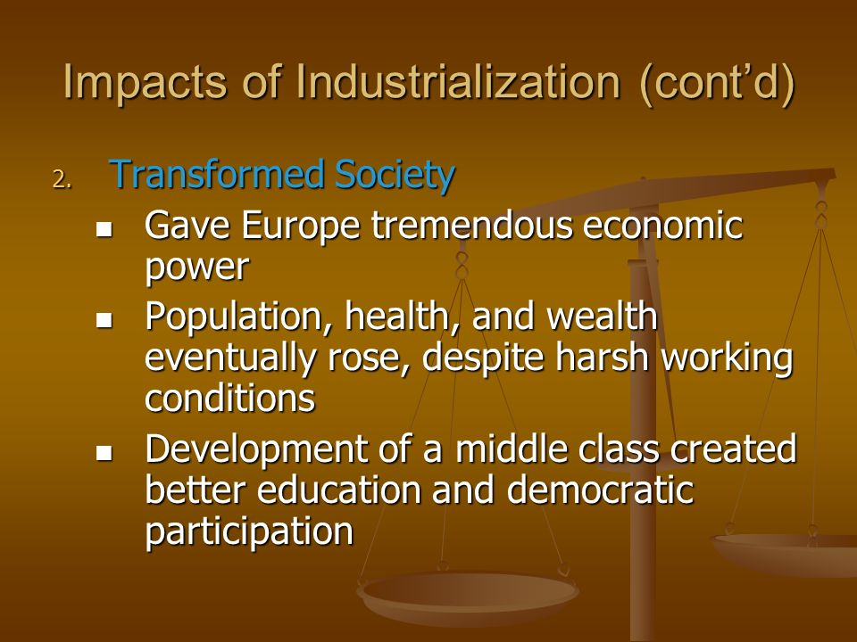 Impacts of Industrialization (cont'd)