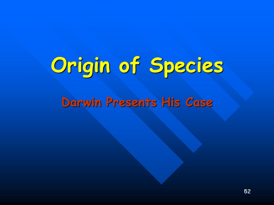 Darwin Presents His Case
