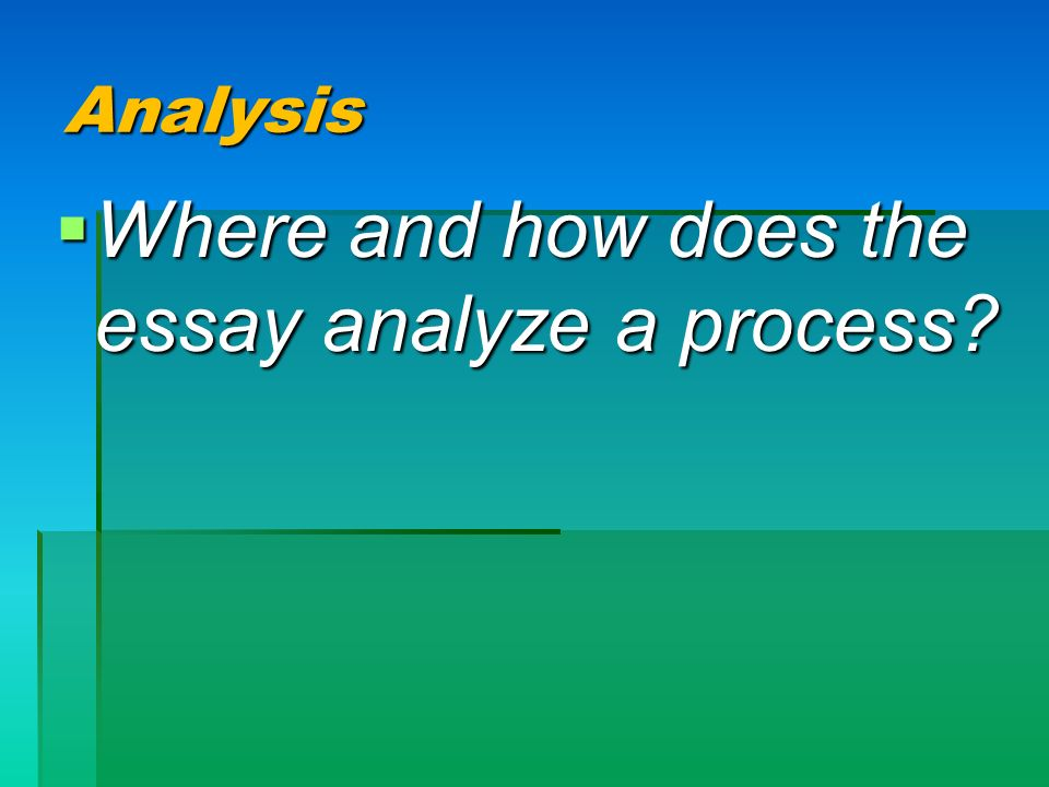 Where and how does the essay analyze a process