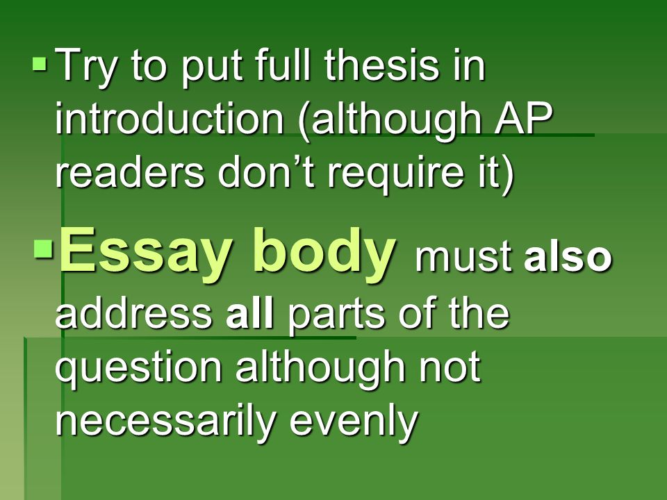 Try to put full thesis in introduction (although AP readers don't require it)