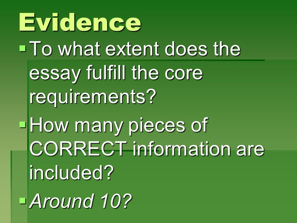 Evidence To what extent does the essay fulfill the core requirements
