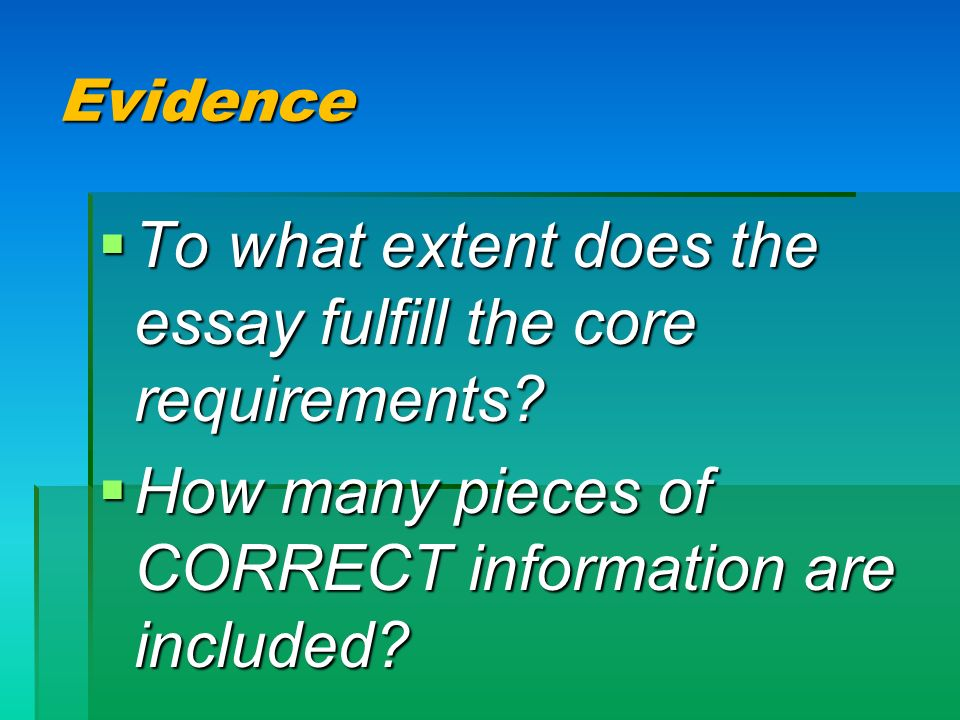 To what extent does the essay fulfill the core requirements