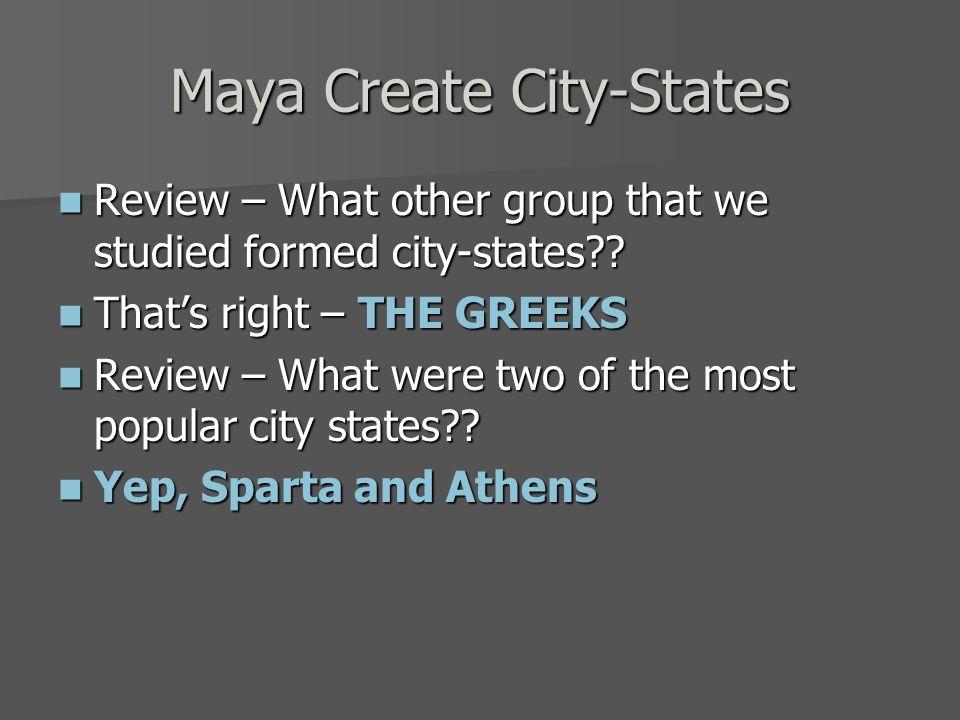 Maya Create City-States