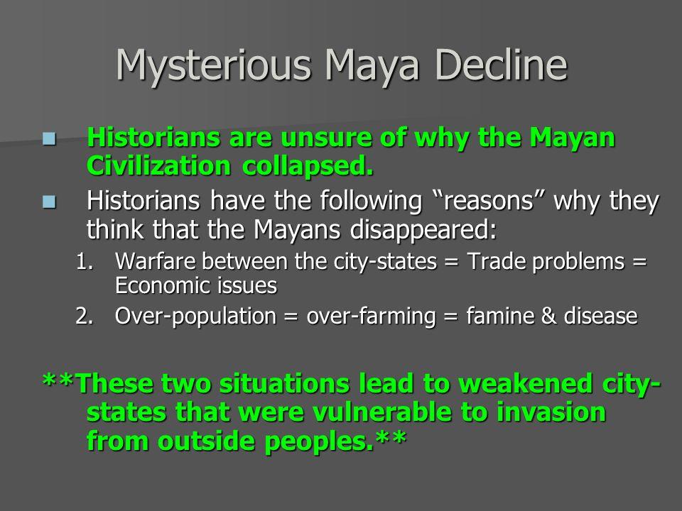 Mysterious Maya Decline