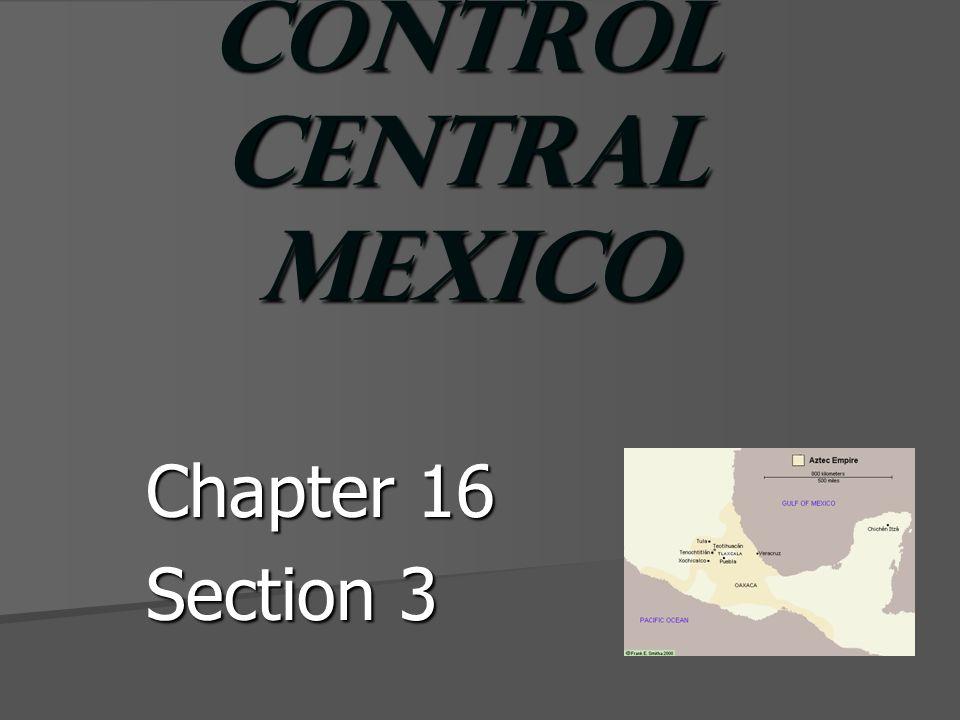 The Aztecs Control Central Mexico