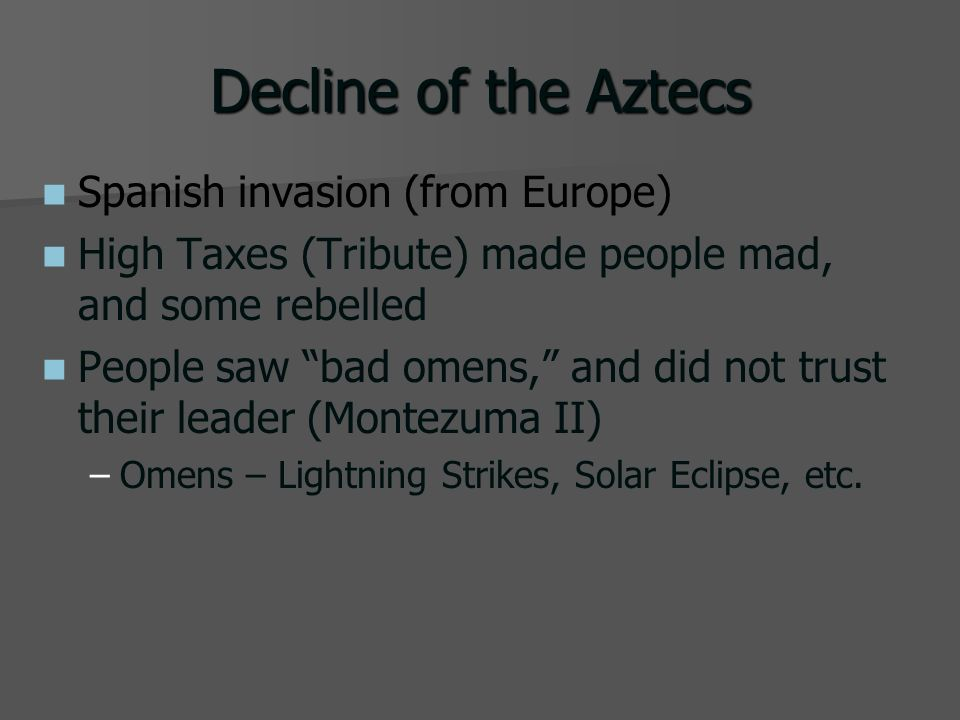 Decline of the Aztecs Spanish invasion (from Europe)