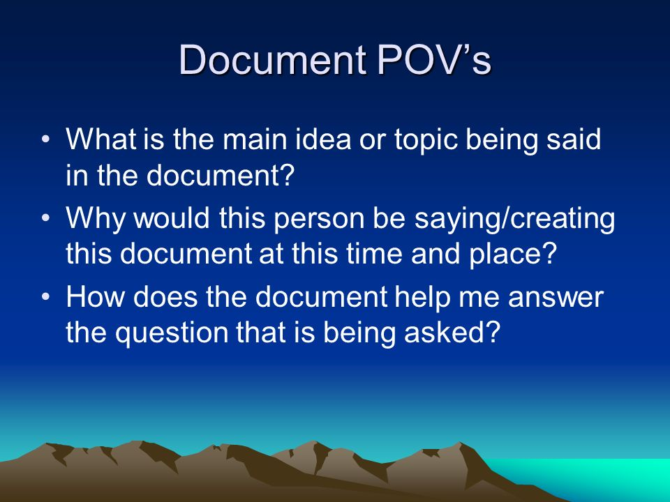 Document POV's What is the main idea or topic being said in the document
