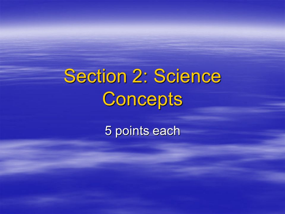 Section 2: Science Concepts