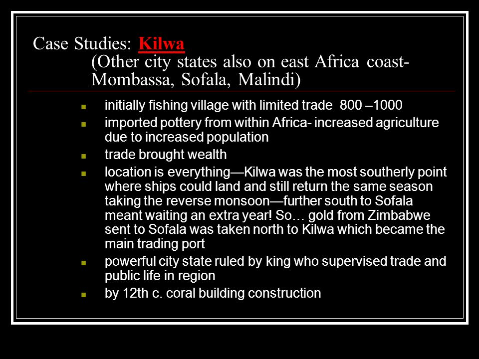 Case Studies: Kilwa (Other city states also on east Africa coast- Mombassa, Sofala, Malindi)