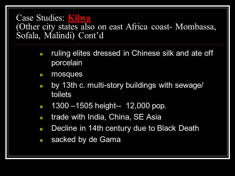 Case Studies: Kilwa (Other city states also on east Africa coast- Mombassa, Sofala, Malindi) Cont'd