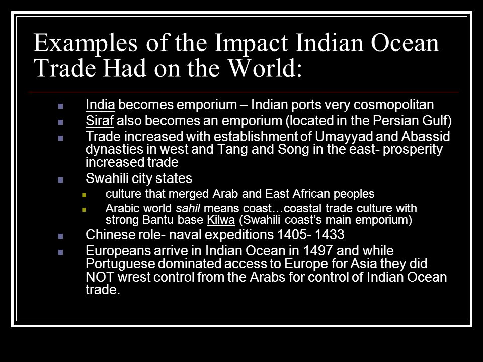 Examples of the Impact Indian Ocean Trade Had on the World: