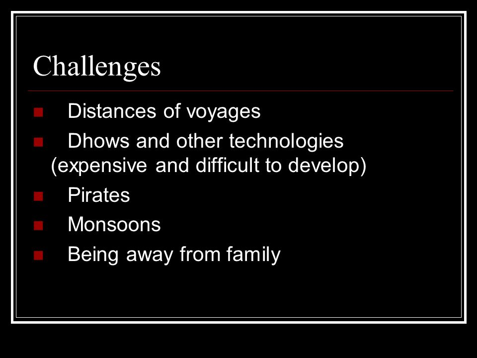Challenges Distances of voyages