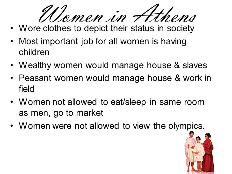 Women in Athens Wore clothes to depict their status in society