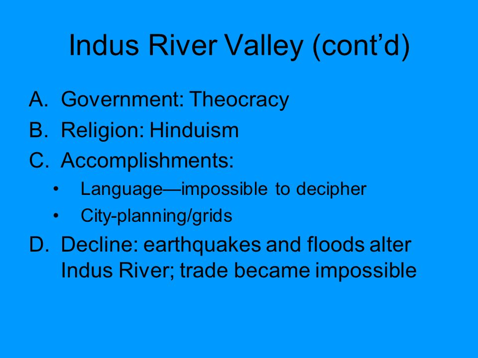 Indus River Valley (cont'd)
