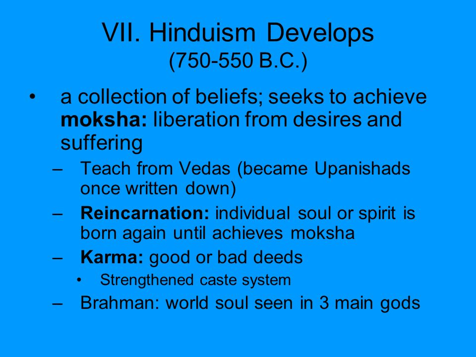VII. Hinduism Develops ( B.C.)