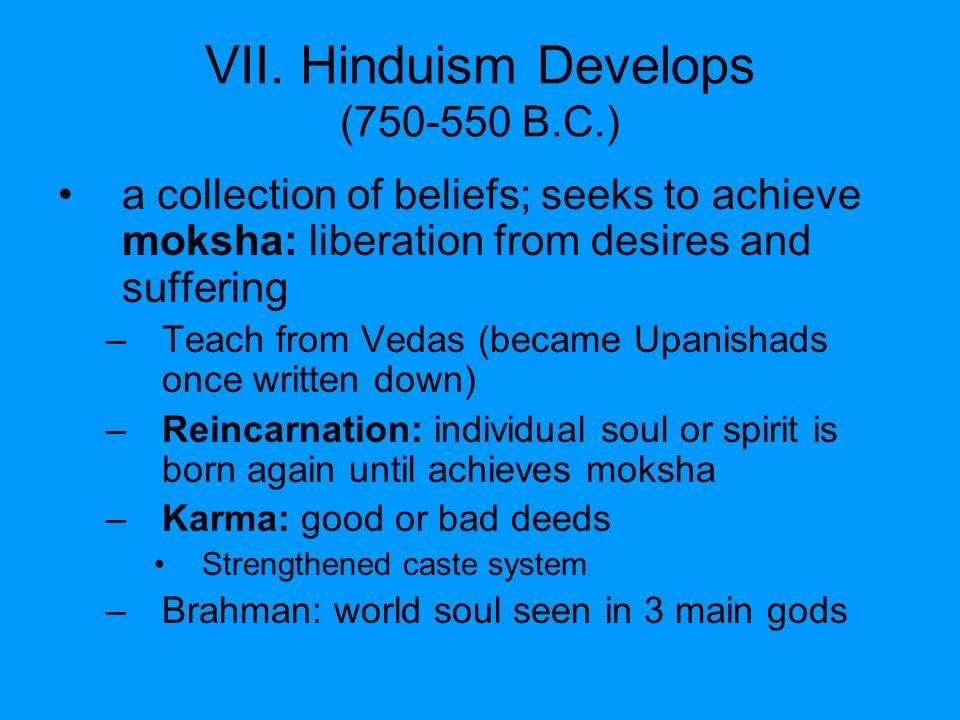 VII. Hinduism Develops (750-550 B.C.)