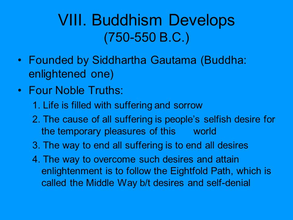 VIII. Buddhism Develops (750-550 B.C.)