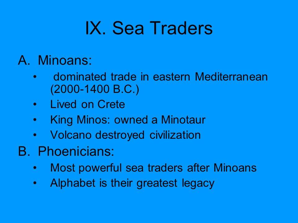 IX. Sea Traders Minoans: Phoenicians: