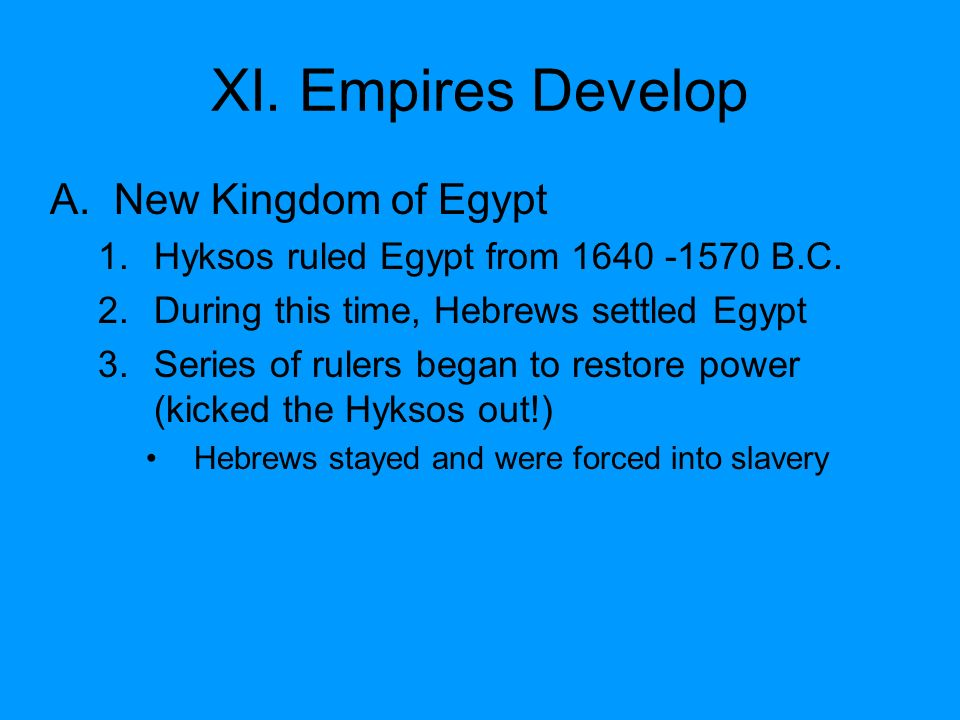 XI. Empires Develop New Kingdom of Egypt